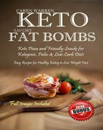 Keto Savory Fat Bombs: Keto Pizza and Friendly Snacks for Ketogenic, Paleo & Low-Carb Diets. Easy Recipes for Healthy Eating to Lose Weight Fast. (low-carb snacks, keto fat bomb recipes) - Book Cover