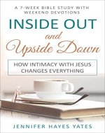Inside Out and Upside Down: How Intimacy with Jesus Changes Everything - Book Cover