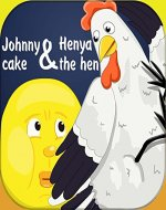 Johnny cake and Henya the hen: Friendship tale - Book Cover