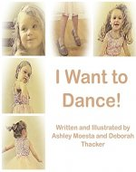 I Want to Dance! - Book Cover