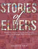 Stories of Elders: What the Greatest Generation Knows about Technology that You Don't - Book Cover