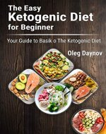 The Easy Ketogenic Diet for Beginner: Your Guide to Basik o The Ketogenic Diet - Book Cover