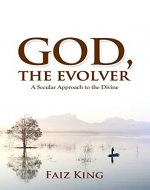 God, the Evolver: A Secular Approach to the Divine - Book Cover