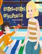 Night-Night Airplanes: (Bedtime Book, Book for Kids 2-5 Years Old, Toddler Book, bedtime books for toddlers) (Sean 4) - Book Cover