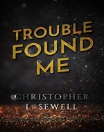 Trouble Found Me: Eleven Tales of Life - Book Cover