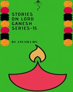 stories on lord ganesh series-15: from various sources of ganesh purana - Book Cover
