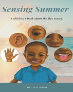 Sensing Summer: A Children's Book About The Five Senses (I Can Count On Spring) - Book Cover