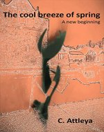 The Cool Breeze of Spring - A new beginning - Book Cover