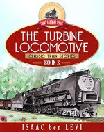 Great Railroad Series: The Turbine Locomotive: (Classic Train Stories) - Book Cover