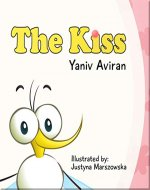 The Kiss: Meaningful rhyming story for children and parents - Book Cover