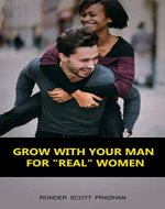 Grow With Your Man: For