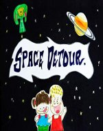 Space Detour: A children's picture book about space travel, celebrating the spirit of a child's imagination and creativity. (Simon and Anna's Adventures 1) - Book Cover