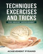 TECHNIQUES EXERCISES AND TRICKS FOR MEMORY IMPROVEMENT - Book Cover
