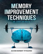MEMORY IMPROVEMENT TECHNIQUES IN JUST 10 DAYS - Book Cover