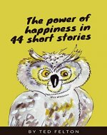 The Power of Happiness in 44 short stories - Book Cover