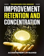 TECHNIQUES FOR MEMORY IMPROVEMENT RETENTION AND CONCENTRATION - Book Cover