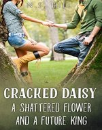 Cracked Daisy: A Shattered Flower and a Future King - Book One - Book Cover