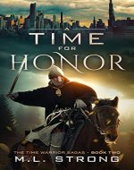 A Time For Honor: The Time Warrior Sagas Book Two - Book Cover