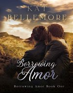 Borrowing Amor (Borrowing Amor Book One): A Sweet Small-Town Romance - Book Cover