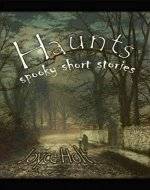 Haunts: spooky short stories - Book Cover