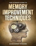THE ULTIMATE GUIDE TO MEMORY IMPROVEMENT TECHNIQUES - Book Cover