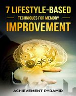 7 LIFESTYLE-BASED TECHNIQUES FOR MEMORY IMPROVEMENT - Book Cover