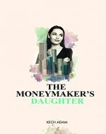 The Moneymaker's Daughter - Book Cover