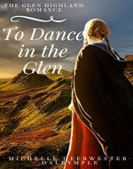 To Dance in the Glen: The Glen Highland Romance - Book Cover