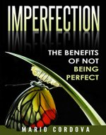 Imperfection: The Benefits of Not Being Perfect - Book Cover