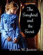 The Songbird and the Secret (Of Time and Eternity Book 1) - Book Cover