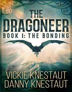 The Dragoneer: Book 1: The Bonding - Book Cover
