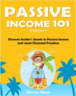 Passive Income 101: Discover Insider's Secrets to Passive Income and reach Financial Freedom - Book Cover