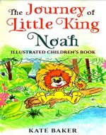 The Journey of Little King Noah - Book Cover