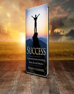 SUCCESS: A Personal Journey Overcoming Failure, Fear and Obstacles (Rules for Success, Success Principles, successful, Overcome Failure) - Book Cover