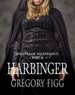 Harbinger: Engines Of Ascendancy Part II - Book Cover