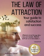 The Law of Attraction: Your Guide to Satisfaction and Success (Mind Fist, Happiness Hypothesis, Mind Over Mood, Mind Mapping ,Simplicity of Healing, Steps ... Happiness) (Success Mindset Book 2) - Book Cover