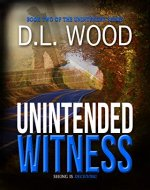 Unintended Witness: Book Two in the Unintended Series - Book Cover
