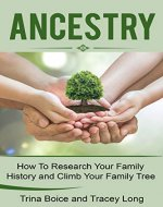 Ancestry: How to Research Your Family History and Climb Your Family Tree: Genealogy tips, Honor Your Heritage, Celebrate Family (Ancestor Research, Family Tree) - Book Cover