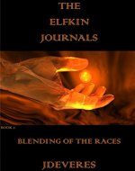 The Elfkin Journals: Blending Of The Races - Book Cover