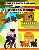 LIFE LESSONS FROM INDIA - A WOMAN'S MEMOIR - Book Cover
