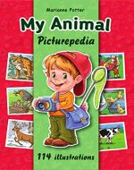 My Animal Picturepedia: My First Interactive Animal Book (My first educational activity books! 4) - Book Cover