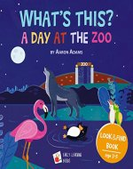 A Day at the ZOO: Bedtime story books for 3 - 5 years. [Animal books for kindergarten. Hidden picture books. Best kid picture books. Baby zoo animals. Top children's book list] (What's this 2) - Book Cover
