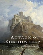 Attack on Shadowkeep (Geoffrey and the Dragon Book 3)