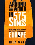 Around the World in 575 Songs: Europe: Traditional Music from all the World's Countries - Volume 1 - Book Cover