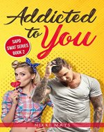 Addicted to You: Book 2 (SAPD SWAT Series) - Book Cover