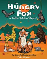 The hungry fox (The Rhyming Fables Book 1) - Book Cover