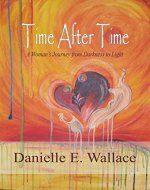 Time After Time: A Woman's Journey from Darkness to Light - Book Cover