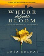 Where Daffodils Bloom: Based on the True Story of a WWII War Bride - Book Cover