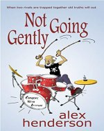 Not Going Gently - Book Cover