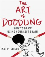The Art Of Doodling: How To Draw Using Your Left...